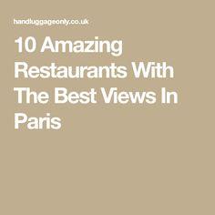 10 Amazing Restaurants With The Best Views In Paris
