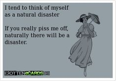 Don't piss me off!!
