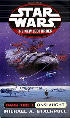 Dark Tide I: Onslaught (Star Wars: The New Jedi Order, Book by Michael A. Star Wars Novels, Star Wars Books, Star Wars Art, Star Trek, Star Wars History, Dark Tide, Order Book, Literature Books, Reading Rainbow