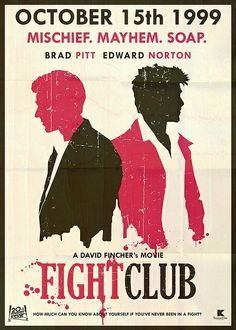 Fight Club- wacky book brought to the screen with super hot Brad Pitt in a blue… Edward Norton, Brad Pitt, David Fincher, Best Movie Posters, Film Posters, Fight Club, Great Films, Good Movies, Love Movie