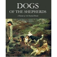 Dogs of the Shepherds is a book for all those who admire the most valuable of all the working dogs, the pastoral breeds: sheepdogs, cattle dogs and flock protection dogs, the indispensable farmer's servants and companion dogs for thousands of proud dog-owners across the globe.