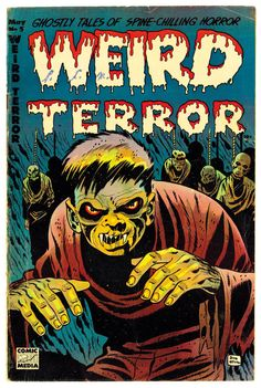 Weird Terror No. 5 Artist Don Heck drew Weird Terror cover, published in May 1953   from nycgraphicnovelists.com. I searched for this on bing.com/images