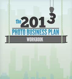 The 2013 Photo Business Plan Workbook. Free PDF.