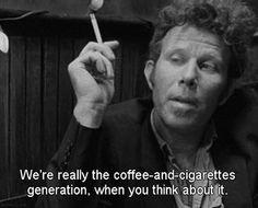 Tom Waite quote