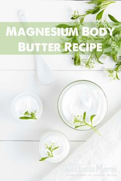Magnesium Body Butter Recipe | Wellness Mama