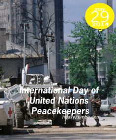 International Day of United Nations Peacekeepers!