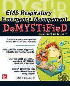 EMS Respiratory Emergency Management DeMYSTiFieD Pdf Download e-Book