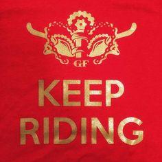 Keep Riding T LTD EDITION
