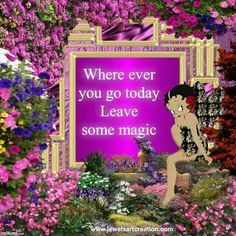 Wherever you go leave some magic
