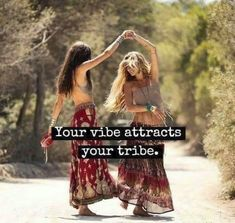 Your tribe determines your vibe