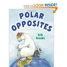 good book for antonyms as well as teaching penguins and poles