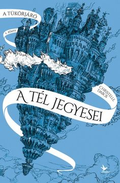 Christelle Dabos: A tél jegyesei Miyazaki, Book Lists, Book Worms, Book Lovers, Thor, Childrens Books, My Books, Steampunk, Fantasy