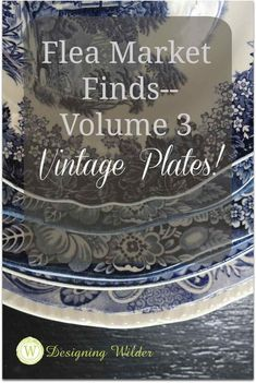 Vintage plates that can be had for a song at flea markets make excellent additions to your decorating arsenal!