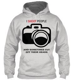 I Shoot People Photographer T Shirt Ash Grey Sweatshirt Front