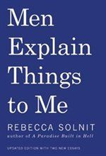 Read ✔️ Men Explain Things To Me Book by Rebecca Solnit | Trade Paperback | chapters.indigo.ca