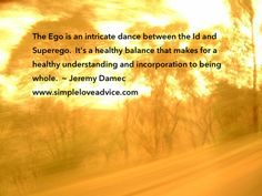 Understand the ego with love...