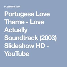 Portugese Love Theme - Love Actually Soundtrack (2003) Slideshow HD - YouTube