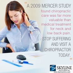 """A 2009 MERCER STUDY found chiropractic care was far more valuable than medical treatment for neck and low back pain. STOP SUFFERING AND VISIT A CHIROPRACTOR TODAY.""    Skyline Health Group 818-922-7755  #chiropracticcarevannuys #neckpainvannuys #vannuyslowbackpain #vannuysquiropractico #chiropractor"