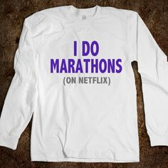 i do marathons (on netflix). I think I absolutely need this shirt. Welcome To My Life, Funny Shirts, T Shirts, Sarcastic Shirts, Funny Sweatshirts, Shirt Blouses, Flipflops, Youre My Person, Marquis