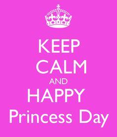 KEEP  CALM AND HAPPY  Princess Day