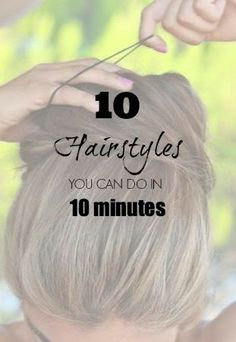 10 Cute Hairstyles You Can Do in Under 10 Minutes