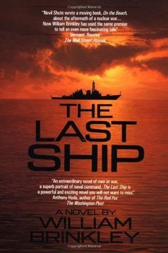 The Last Ship by William Brinkley - The unimaginable horror of total nuclear war has been let loose upon the world, and only one ship, the Nathan James, with 152 men and 26 women aboard, has survived. Her captain narrates the electryfing story of this crew's voyage through the hell of nuclear winter, their search for survivial, and the fate of mankind when they find an uncontaminated paradise.