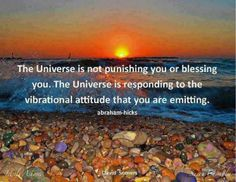 """""""The universe is not punishing or blessing you. The universe is responding to the vibrational attitude that you are emitting."""" ~~Abraham-Hicks / Law of Attraction Kahlil Gibran, Positive Thoughts, Positive Vibes, 2am Thoughts, Positive Quotes, Believe, A Course In Miracles, E Mc2, Abraham Hicks Quotes"""