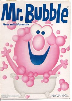 I loved taking a bath with Mr. Bubble. I would stay until the bubbles were all gone !!
