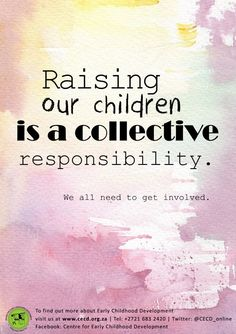 Raising our children is a collective responsibility.