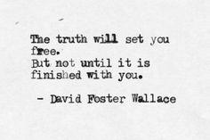 "-David Foster Wallace, ""Infinite Jest"""