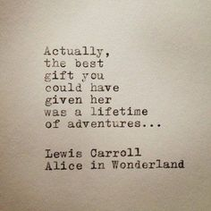 """04/22/14 """"Actually, the best gift you could have given her was a lifetime of adventure..."""""""