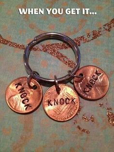 "I now need a ""Penny"" door knocker for the new house. Engraved with ""knock knock knock"" of course."