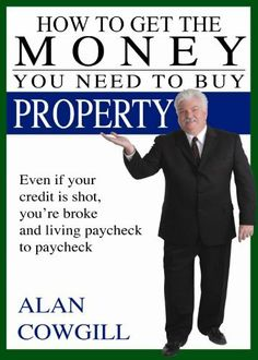 How To Get The Money You Need To Buy Property by Alan Cowgill. $8.85. Publisher…