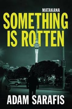"""Read """"Something is Rotten"""" by Adam Sarafis available from Rakuten Kobo. When budding writer Brent Taylor dies a horrific death in the Auckland University Library, his friend, sex worker Jade A. Great Books, My Books, Story Books, Lost Garden, Heartbreak Hotel, Ends Of The Earth, Crime Fiction, Deceit, The Magicians"""