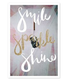 Look at this Smile Sparkle Shine Print on #zulily today!