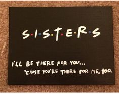 For that sister who LOVES FRIENDS!