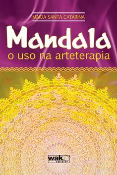 capa_Mandala_web.jpg (397×595) Neste livro a autora mostra como usar a técnica dos mandalas de uma forma lúdica e intuitiva. Cada símbolo, cada forma e cada cor emergidas do inconsciente narram e expressam uma história de vida pessoal.