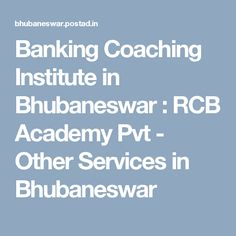 Banking Coaching Institute in Bhubaneswar : RCB Academy Pvt - Other Services in Bhubaneswar