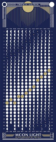 2016 MOON CALENDAR Moon Light as Illuminated by the Sun DETAILS: Screen Printed 2 Color - white, metallic gold French Paper 80lb Cover Stock -