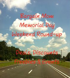 Memorial Day Weekend Round-up: Deals, Discounts, Freebies & Events