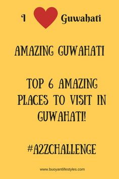 Top 6 Places to visit in Guwahati Places to see in Guwahati, Guwahati Assam + Northeast India + How to reach Assam