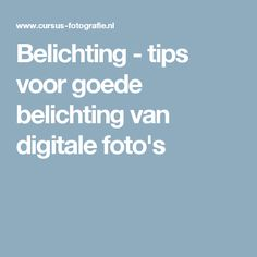Belichting - tips voor goede belichting van digitale foto's
