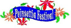 Poinsettia Festival - this weekend and next!