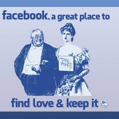 Facebook a great place to find love and keep it.