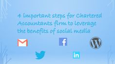 4 important steps for chartered accountants firm to leverage the benefits of social media https://tleglobal.wordpress.com/2014/12/19/4-important-steps-for-chartered-accountants-firm-to-leverage-the-benefits-of-social-media/