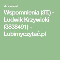 Wspomnienia (3T.) - Ludwik Krzywicki (3838491) - Lubimyczytać.pl