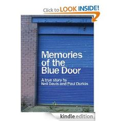 Memories of the Blue Door by Neil Davis. $1.99. Publisher: Lifeguard Tower 19 Productions (January 31, 2012). Author: Paul Durkin. 174 pages