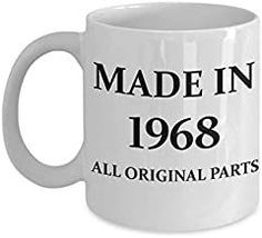 51st birthday gifts for women - Made in 1968 All Original Parts - White Porcelain Coffee Cup,Premium 11 oz Funny Mugs White coffee cup Gifts Ideas