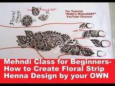 Mehndi Class for Beginners- How to Create Floral Arabic Strip Henna Desi...