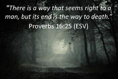 """Proverbs 16:25 - From Great News! Daily, """"Life's Road Signs: One Way,"""" Tuesday, July 29, 2014. #signs #TheWay Subscribe:  http://ui.constantcontact.com/d.jsp? m=1115825817296&p=oi"""